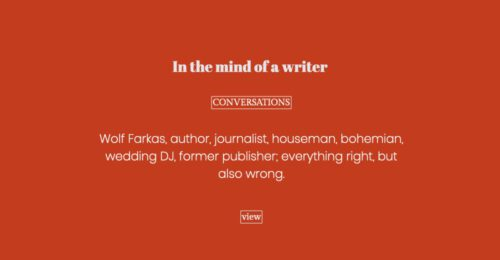 The mind of a writer | Wolf Farkas